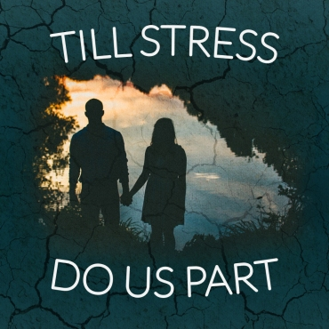 Till Stress Do Us Part Series